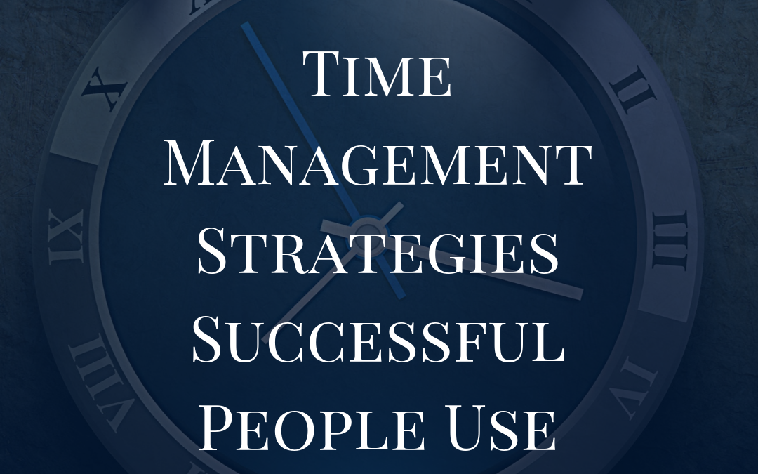 Time Management Strategies Successful People Use