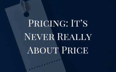 Pricing: It's Never Really About Price