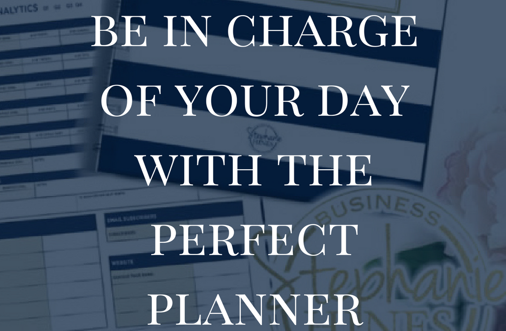 Be In Charge Of Your Day With The Perfect Planner