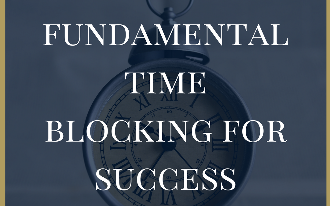 Fundamental Time Blocking for Success