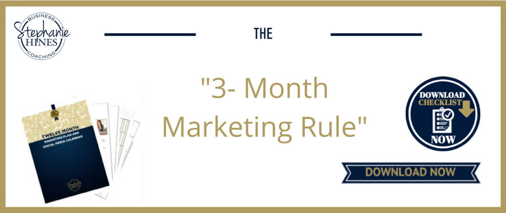 They key to your marketing success is to plan your efforts three months in advance