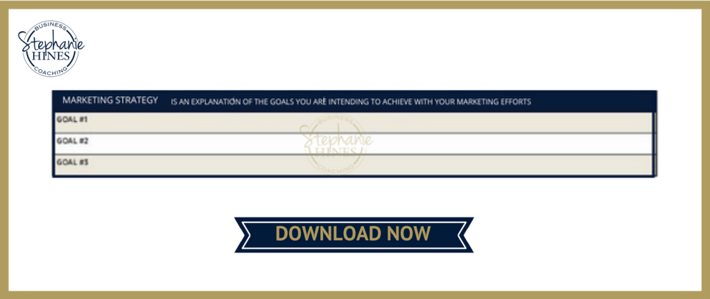 The goals you are intending to achieve with your marketing efforts