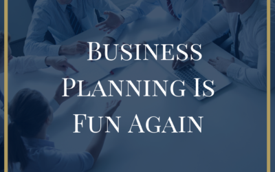 Business Planning Is Fun Again