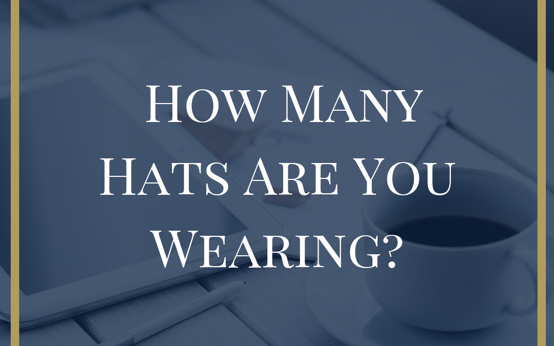 How Many Hats Are You Wearing?