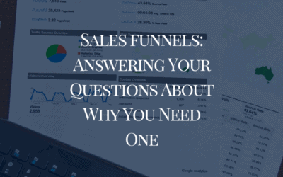 Sales funnels: Answering Your Questions About Why You Need One