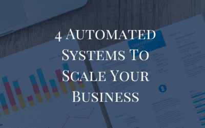 4 Automated Systems To Scale Your Business
